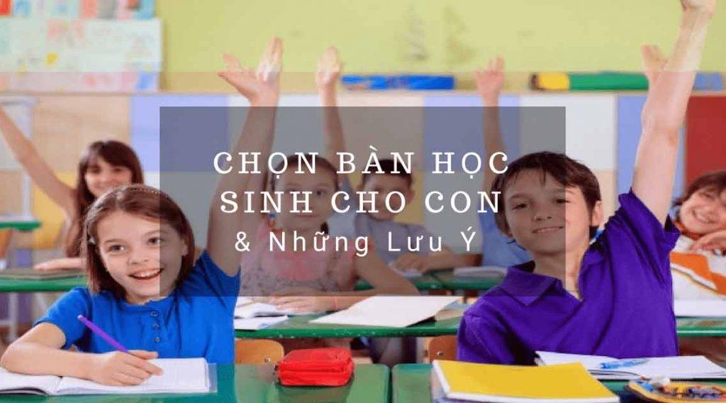 Chọn bàn học sinh cho con và những lưu ý